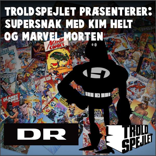 Troldspejlet præsenterer: Supersnak med Kim Helt og Marvel-Morten